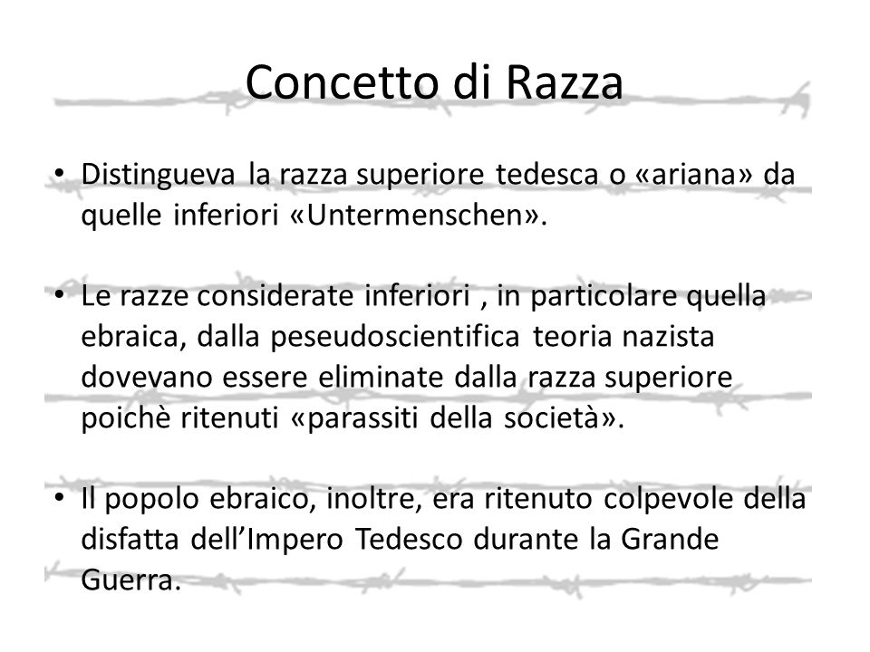 Concetto di Razza Distingueva la razza superiore tedesca o «ariana» da quelle inferiori «Untermenschen».