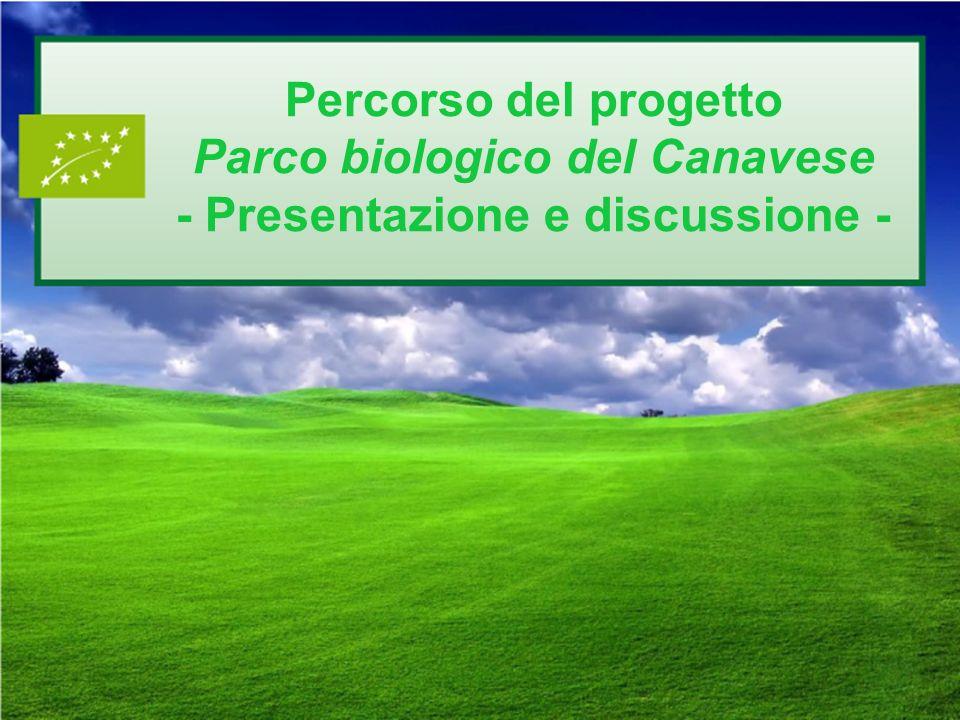 Percorso del progetto Parco biologico del Canavese - Presentazione e discussione -