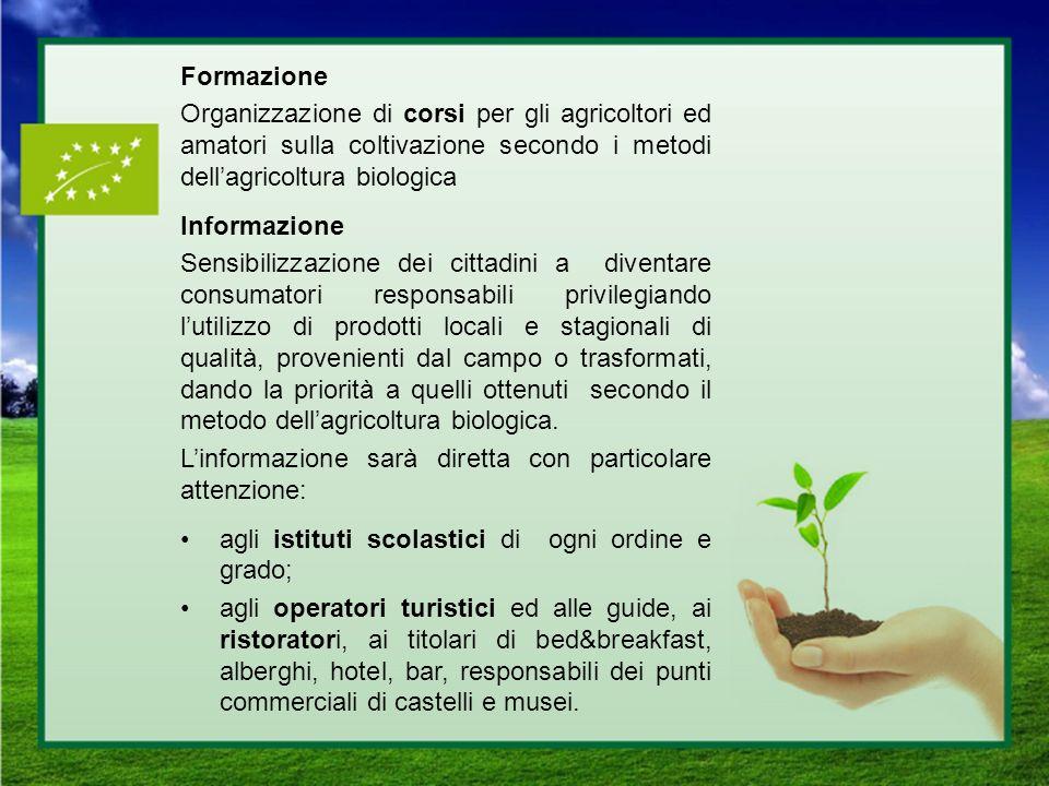 Formazione Organizzazione di corsi per gli agricoltori ed amatori sulla coltivazione secondo i metodi dell'agricoltura biologica.