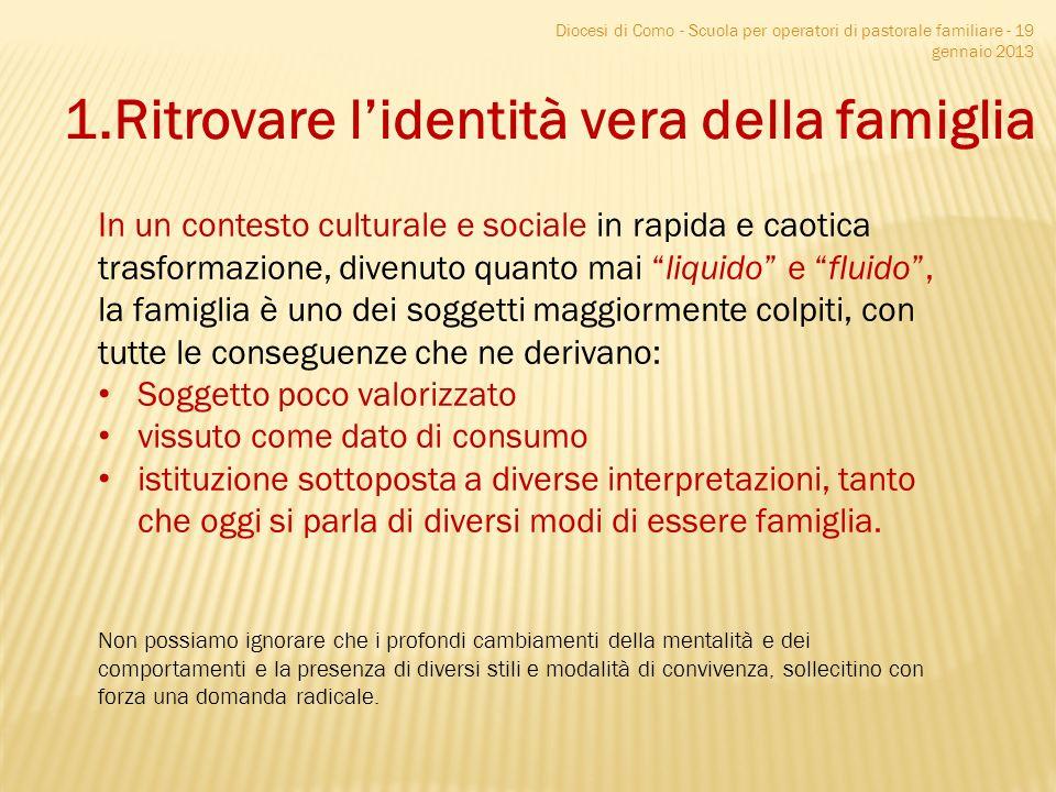 1.Ritrovare l'identità vera della famiglia