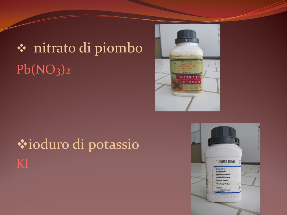 nitrato di piombo Pb(NO3)2 ioduro di potassio KI