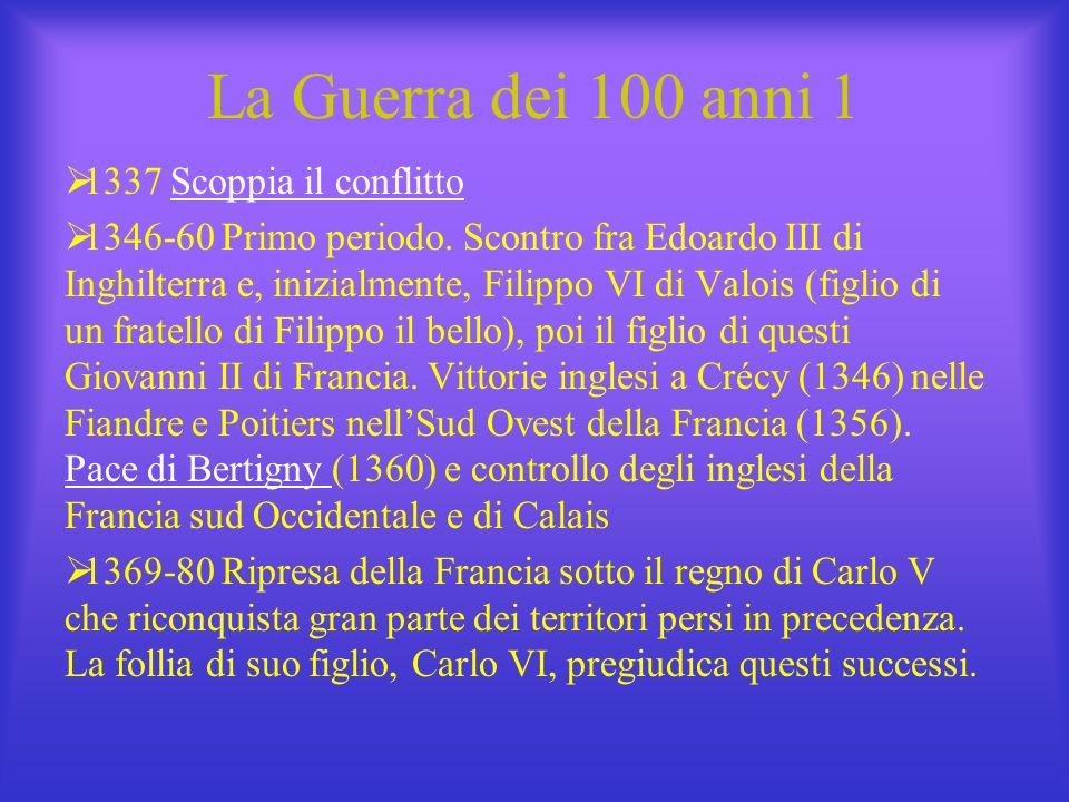 La Guerra dei 100 anni 1 1337 Scoppia il conflitto