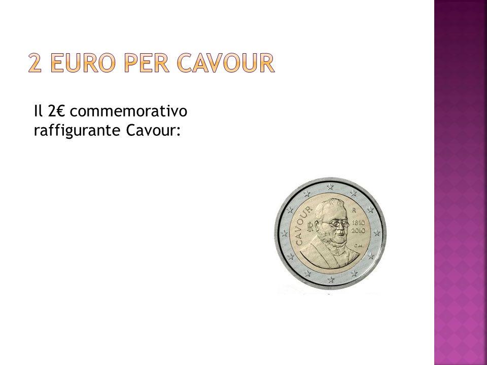 2 euro per cavour Il 2€ commemorativo raffigurante Cavour: