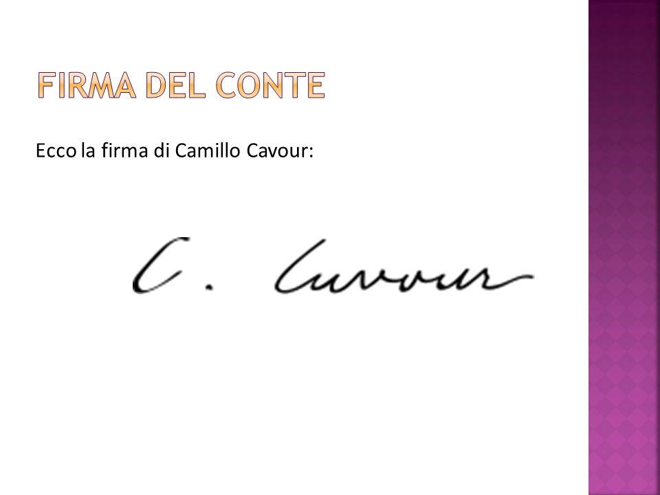 Firma del conte Ecco la firma di Camillo Cavour: