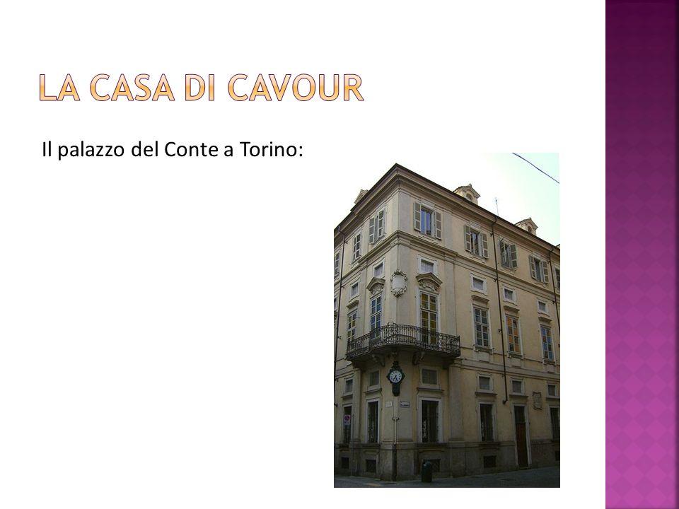 La casa di cavour Il palazzo del Conte a Torino: