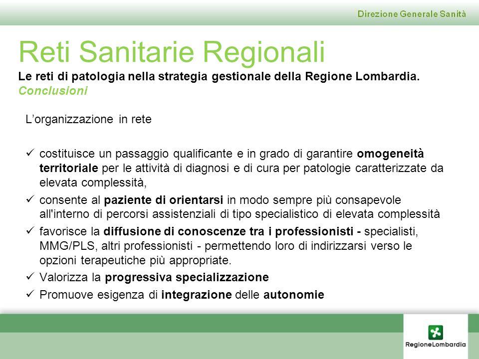 Reti Sanitarie Regionali Le reti di patologia nella strategia gestionale della Regione Lombardia. Conclusioni