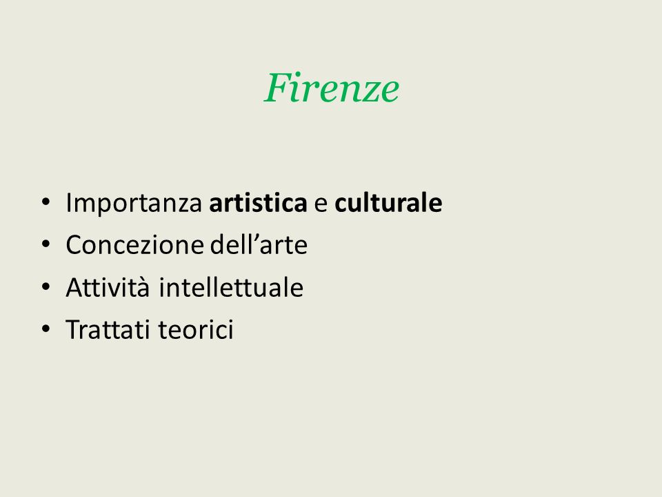 Firenze Importanza artistica e culturale Concezione dell'arte