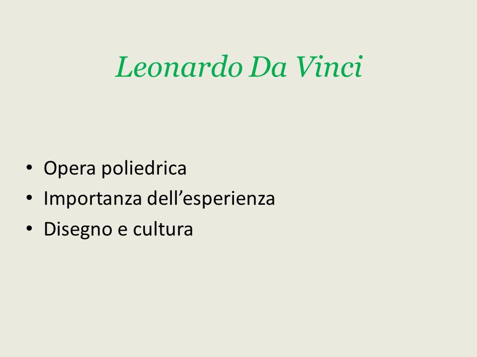 Leonardo Da Vinci Opera poliedrica Importanza dell'esperienza