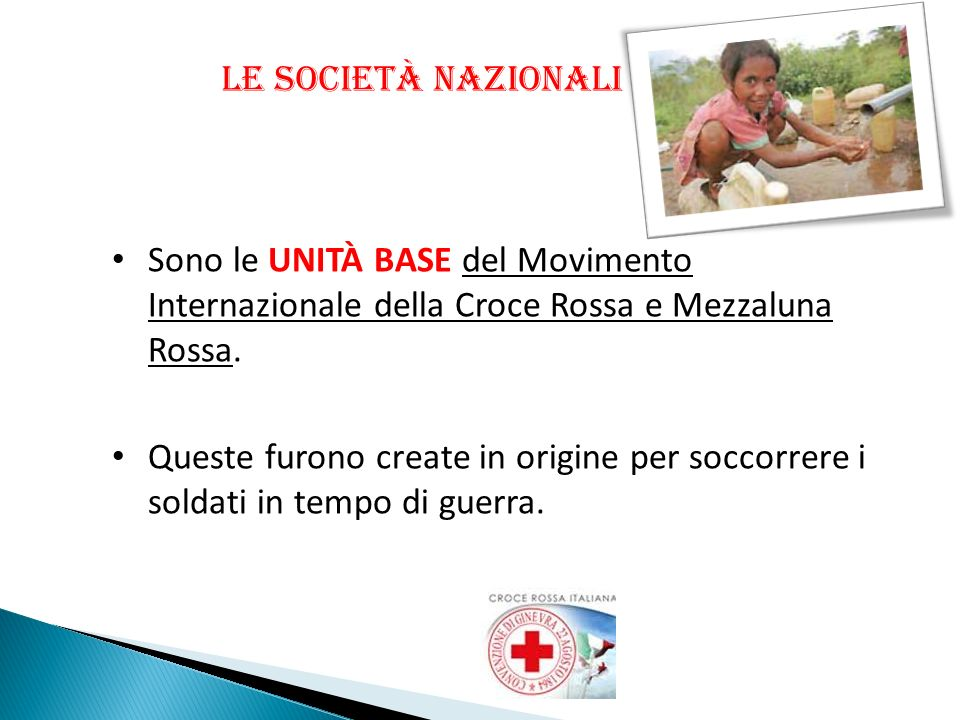 Le Società Nazionali Sono le UNITÀ BASE del Movimento Internazionale della Croce Rossa e Mezzaluna Rossa.
