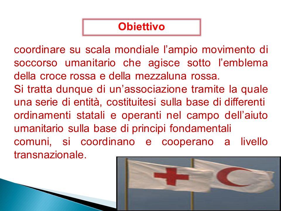 Obiettivo coordinare su scala mondiale l'ampio movimento di soccorso umanitario che agisce sotto l'emblema della croce rossa e della mezzaluna rossa.