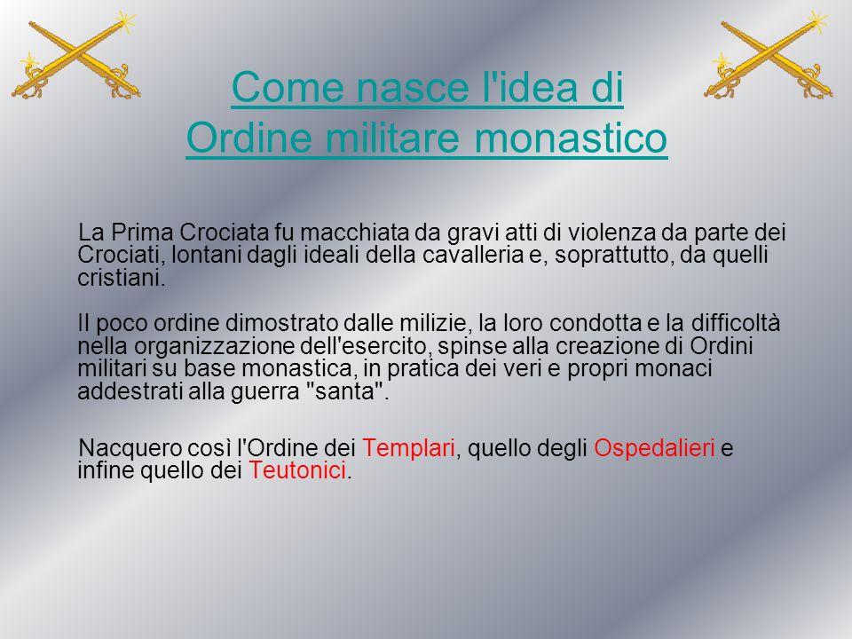 Come nasce l idea di Ordine militare monastico
