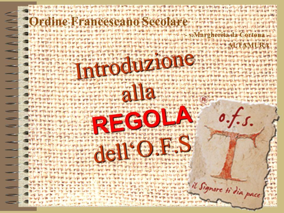 Introduzione alla REGOLA dell'O.F.S.