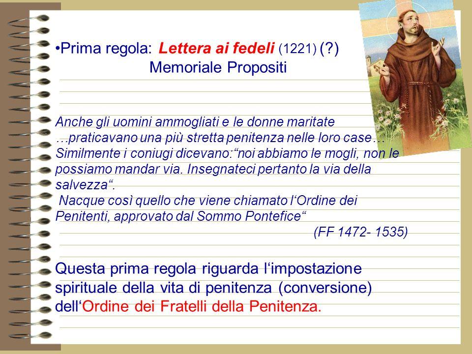 Prima regola: Lettera ai fedeli (1221) ( ) Memoriale Propositi