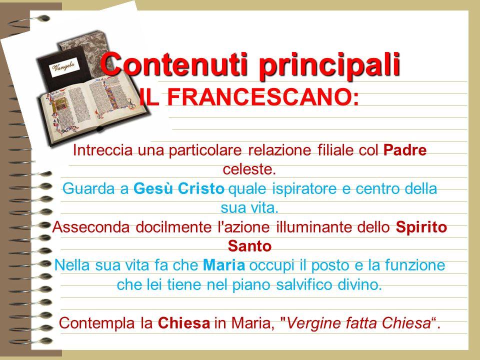 Contenuti principali IL FRANCESCANO: Intreccia una particolare relazione filiale col Padre celeste.