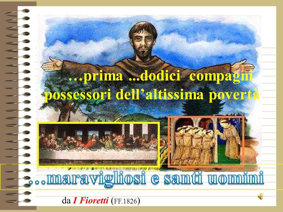 …prima ...dodici compagni possessori dell'altissima povertà