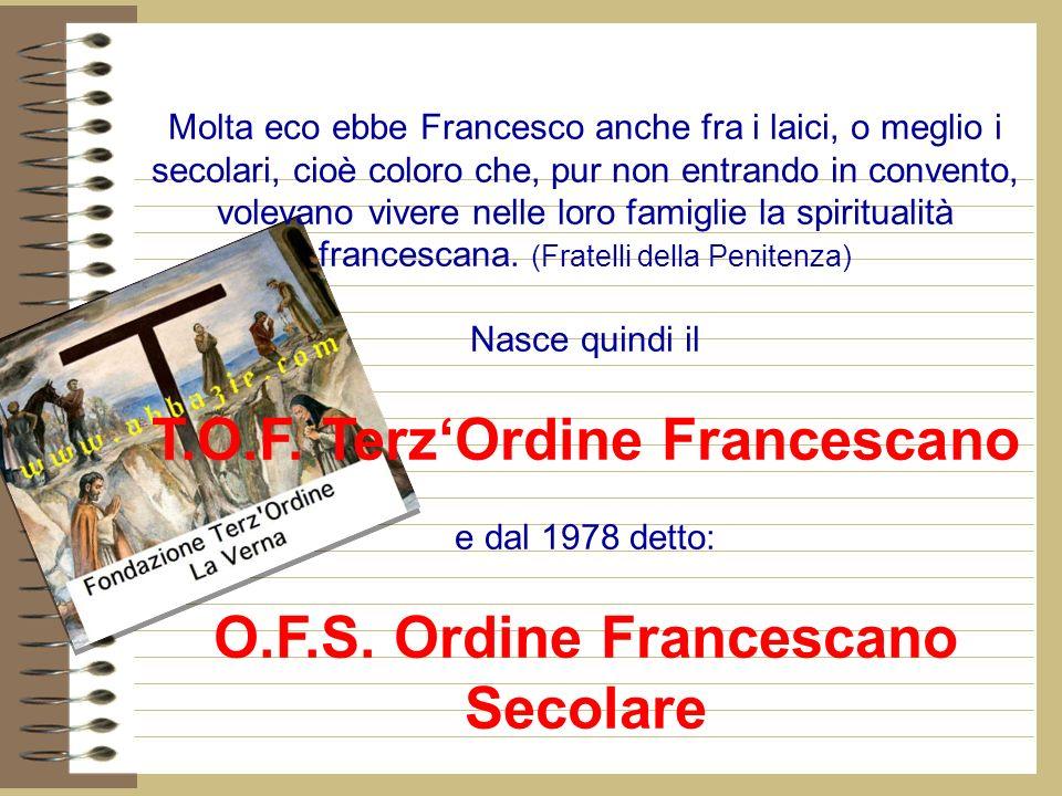 T.O.F. Terz'Ordine Francescano O.F.S. Ordine Francescano Secolare