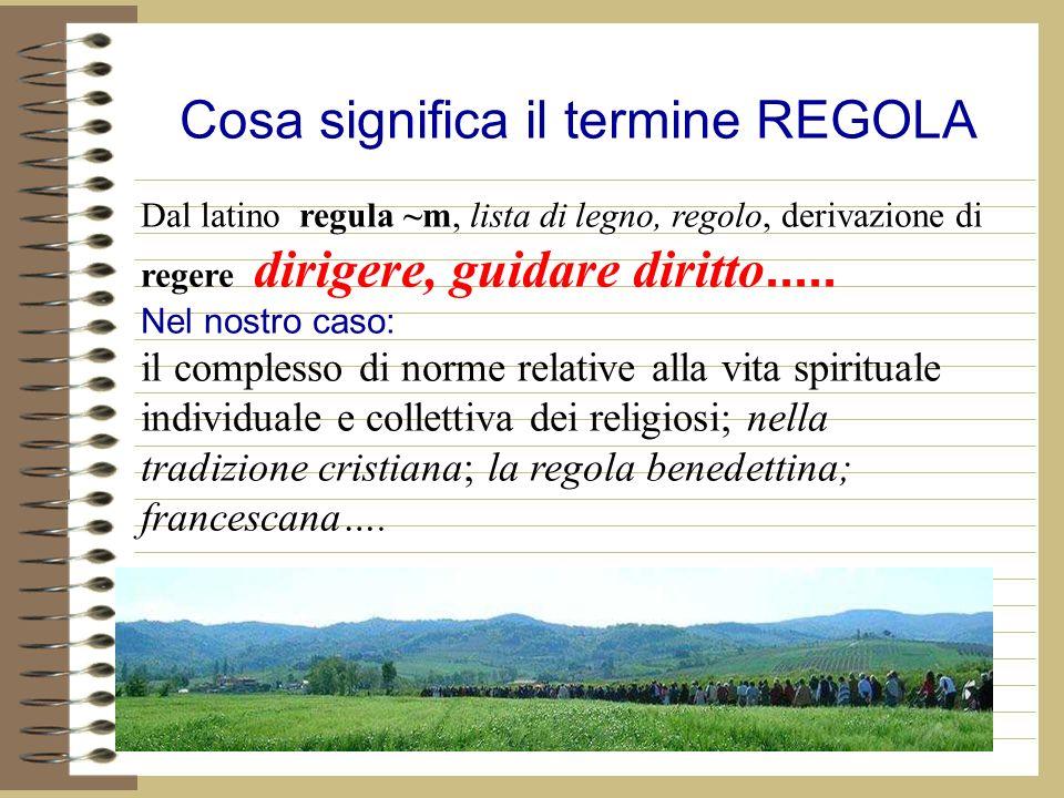 Cosa significa il termine REGOLA