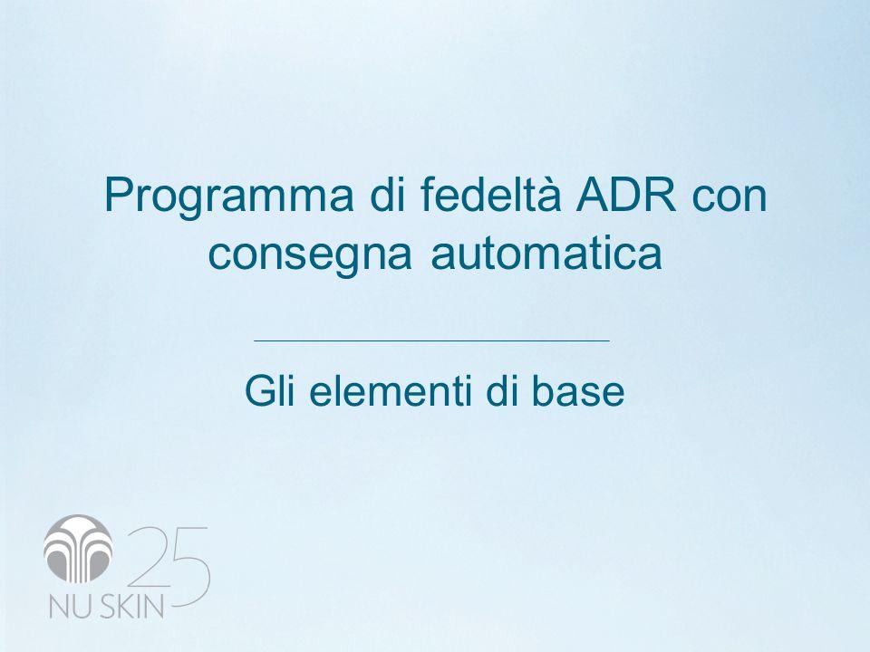 Programma di fedeltà ADR con consegna automatica