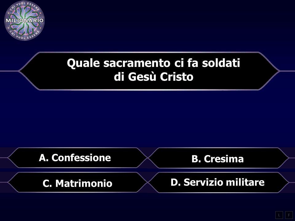 Quale sacramento ci fa soldati di Gesù Cristo