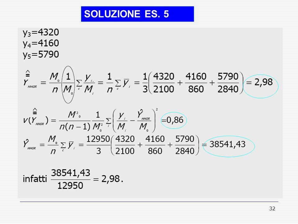 SOLUZIONE ES. 5 ^ = ^ =