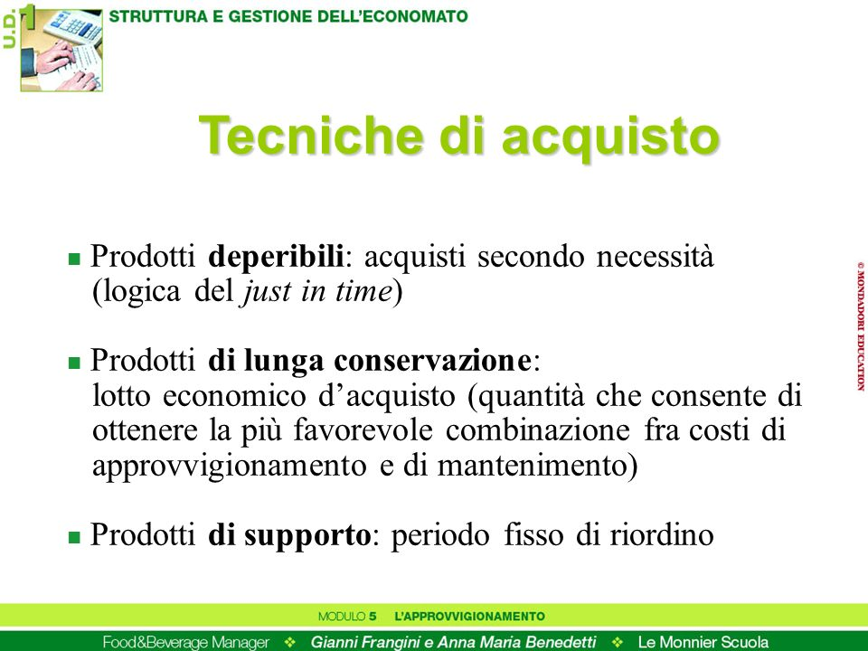 Tecniche di acquisto Prodotti deperibili: acquisti secondo necessità (logica del just in time)