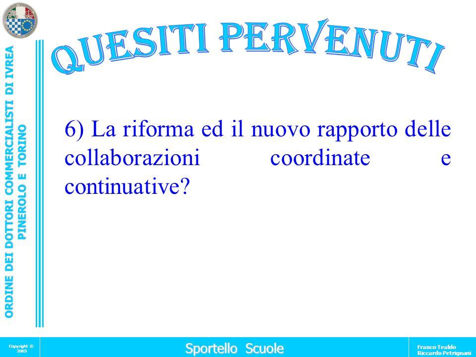QUESITI PERVENUTI 6) La riforma ed il nuovo rapporto delle collaborazioni coordinate e continuative