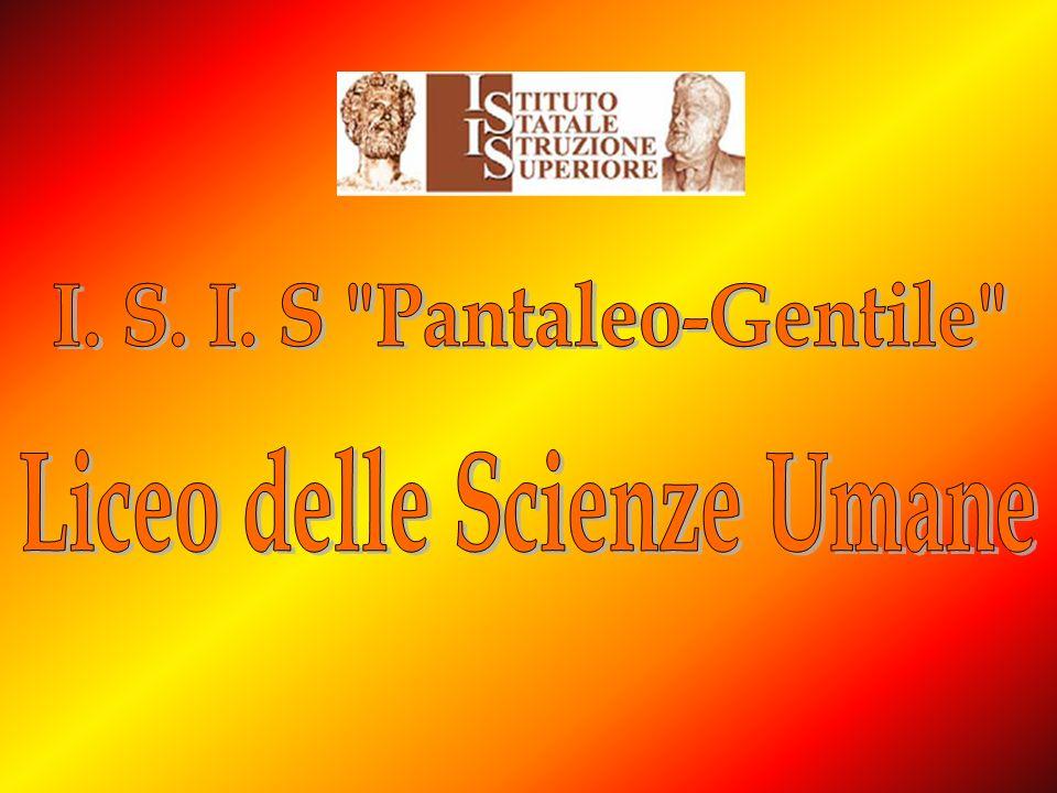 I. S. I. S Pantaleo-Gentile Liceo delle Scienze Umane