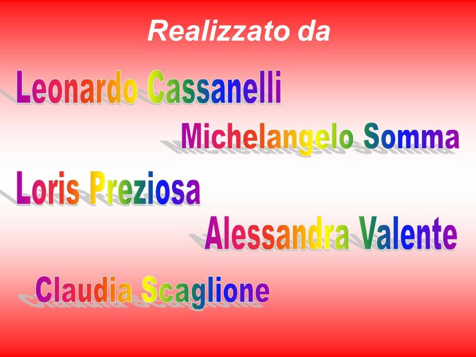 Realizzato da Leonardo Cassanelli Michelangelo Somma Loris Preziosa