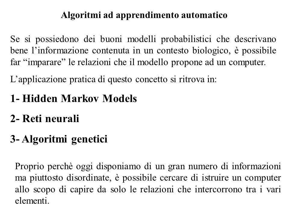 1- Hidden Markov Models 2- Reti neurali 3- Algoritmi genetici