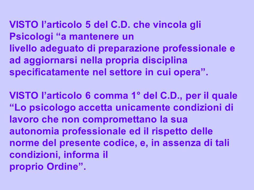 VISTO l'articolo 5 del C.D. che vincola gli Psicologi a mantenere un