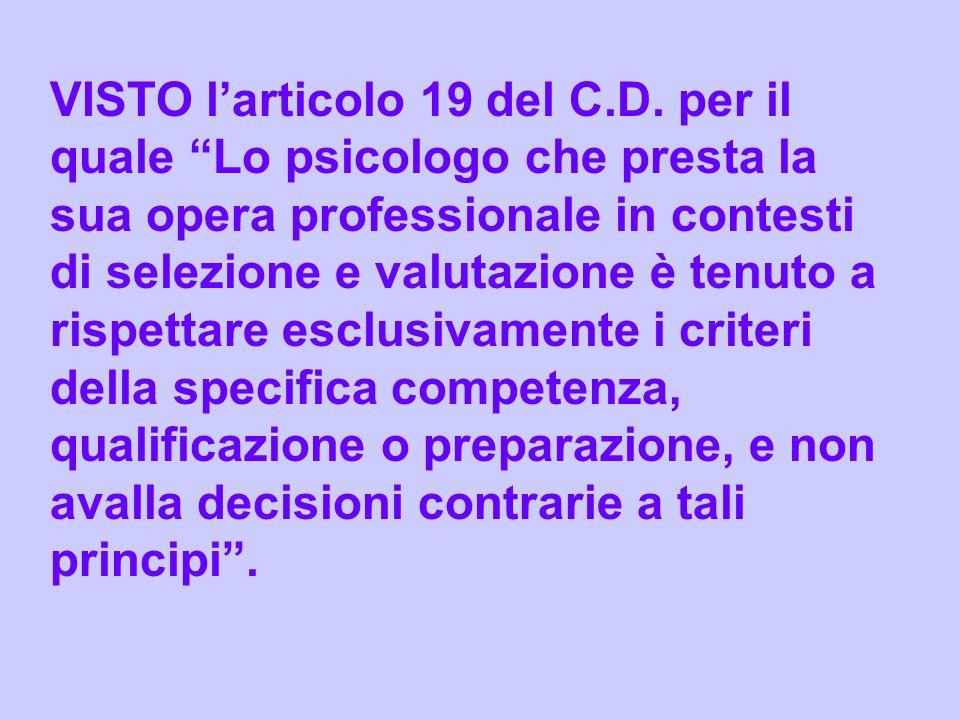 VISTO l'articolo 19 del C. D