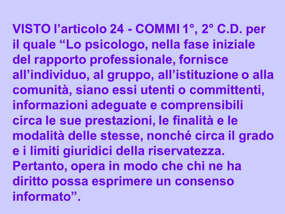 VISTO l'articolo 24 - COMMI 1°, 2° C. D