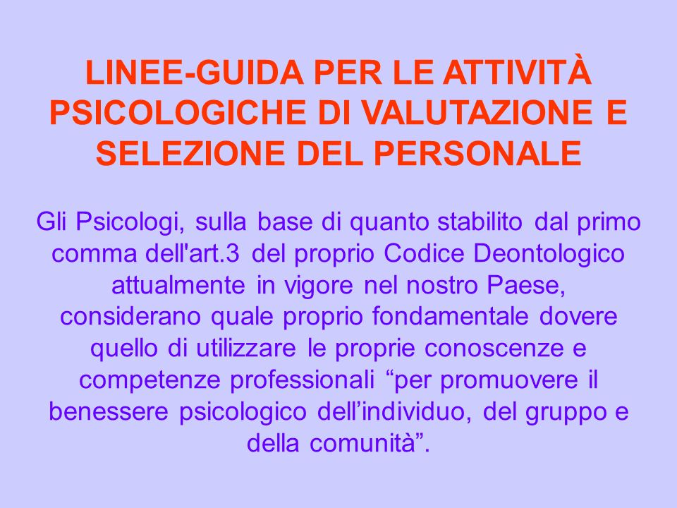LINEE-GUIDA PER LE ATTIVITÀ PSICOLOGICHE DI VALUTAZIONE E SELEZIONE DEL PERSONALE