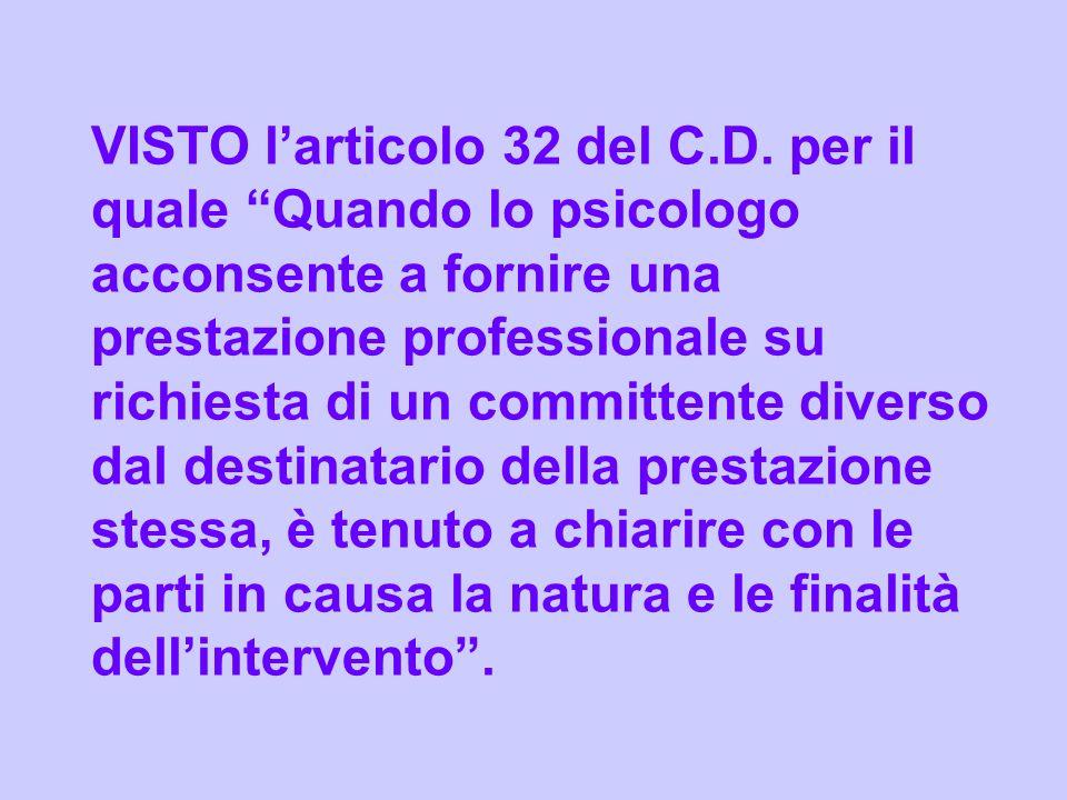 VISTO l'articolo 32 del C. D