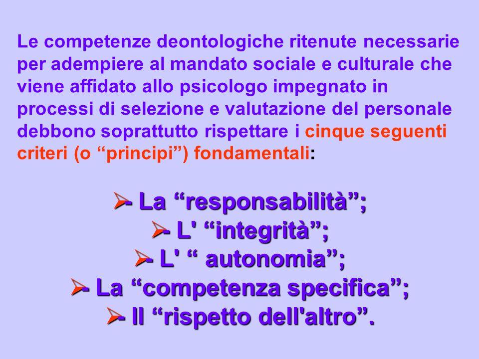 - La responsabilità ; - L integrità ; - L autonomia ;