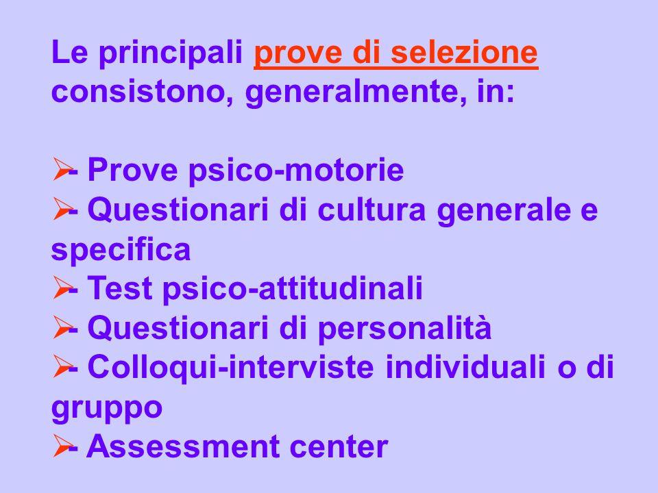 Le principali prove di selezione consistono, generalmente, in: