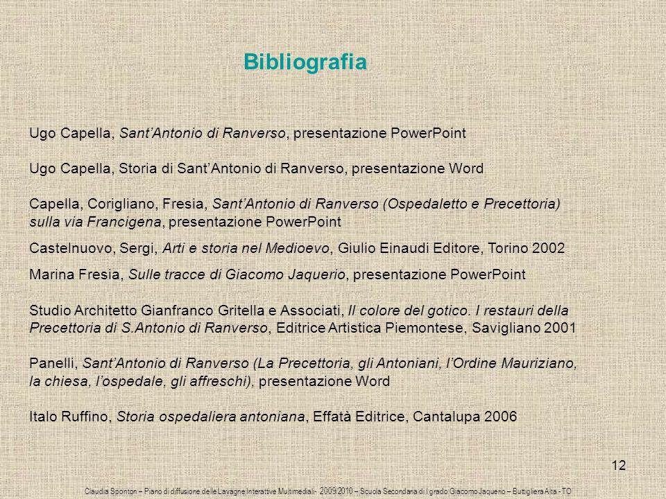 Bibliografia Ugo Capella, Sant'Antonio di Ranverso, presentazione PowerPoint Ugo Capella, Storia di Sant'Antonio di Ranverso, presentazione Word.
