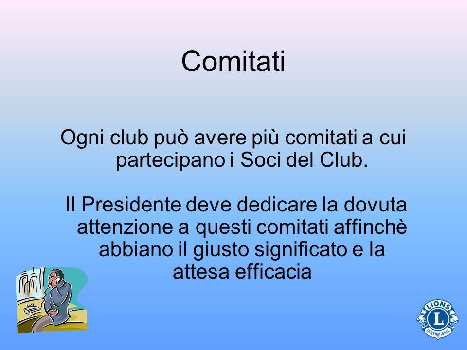 Ogni club può avere più comitati a cui partecipano i Soci del Club.