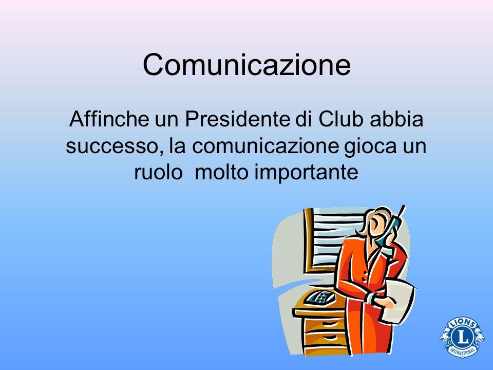 Comunicazione Affinche un Presidente di Club abbia successo, la comunicazione gioca un ruolo molto importante.