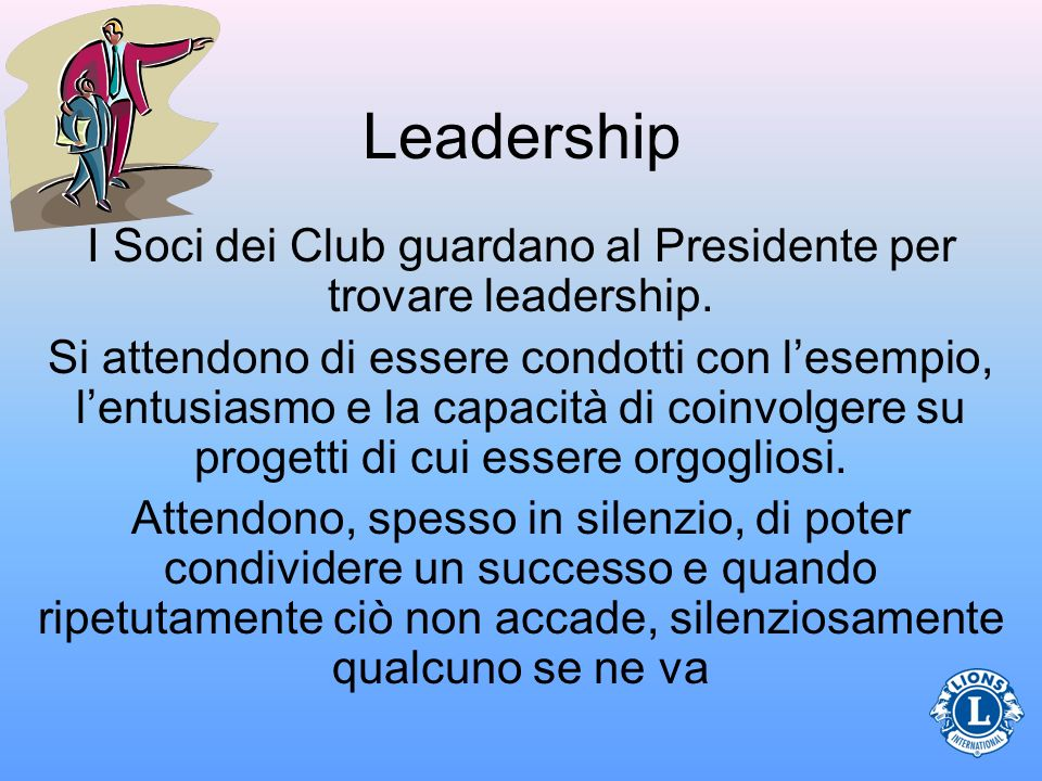 I Soci dei Club guardano al Presidente per trovare leadership.