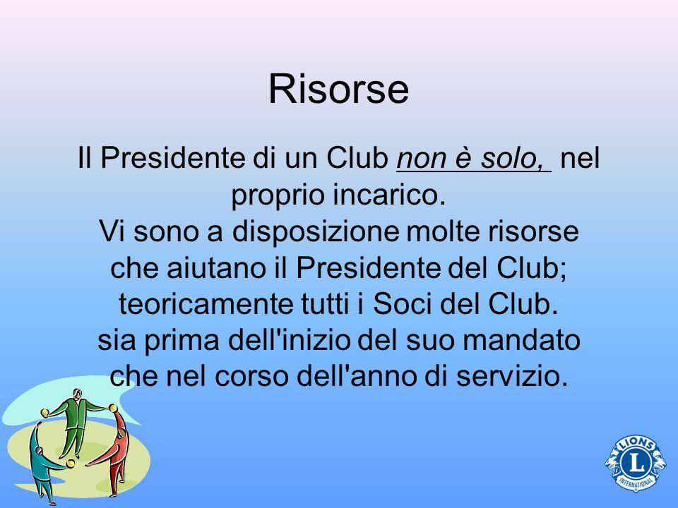 Il Presidente di un Club non è solo, nel proprio incarico.