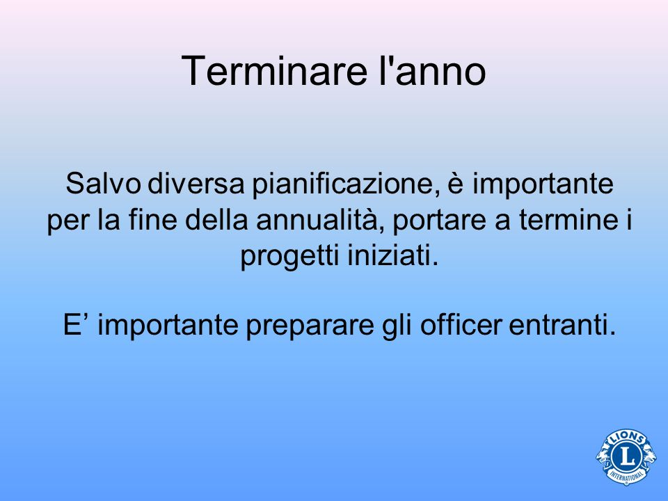 E' importante preparare gli officer entranti.