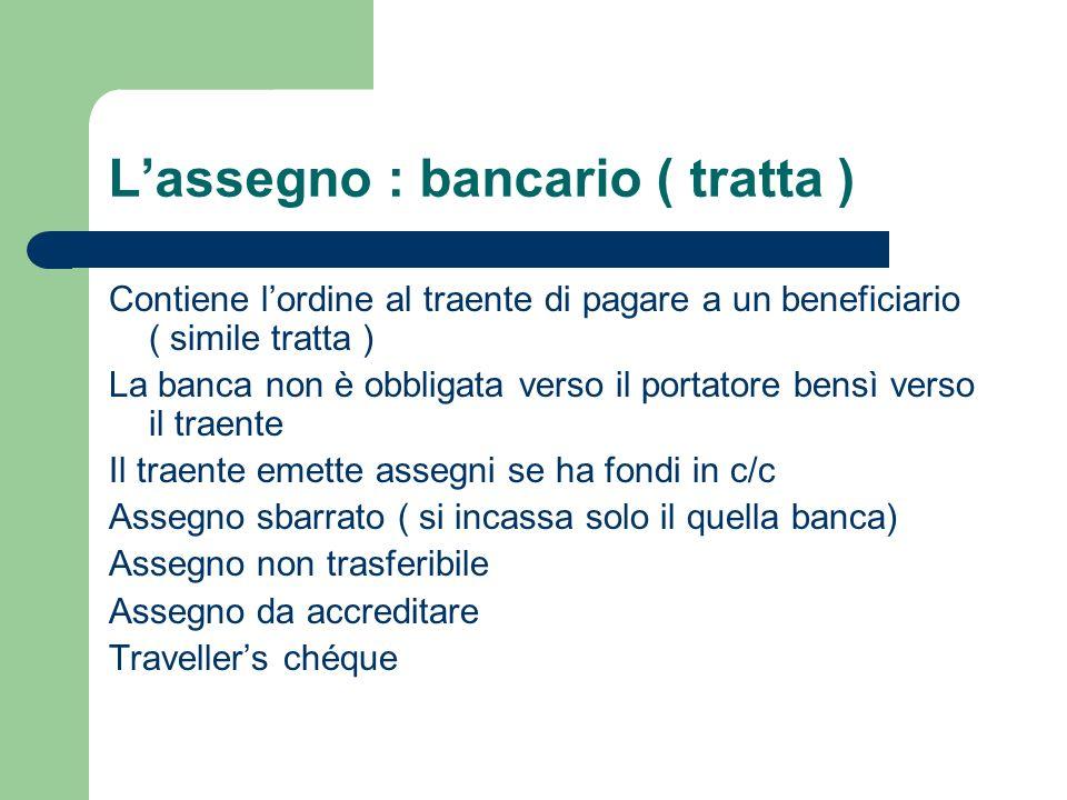 L'assegno : bancario ( tratta )