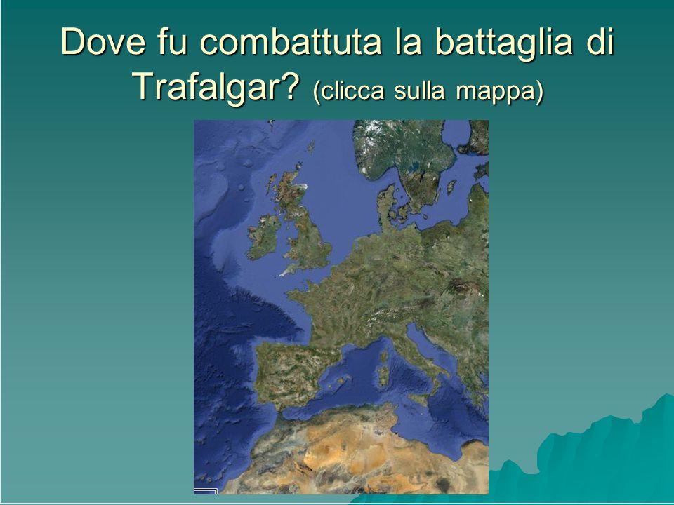 Dove fu combattuta la battaglia di Trafalgar (clicca sulla mappa)