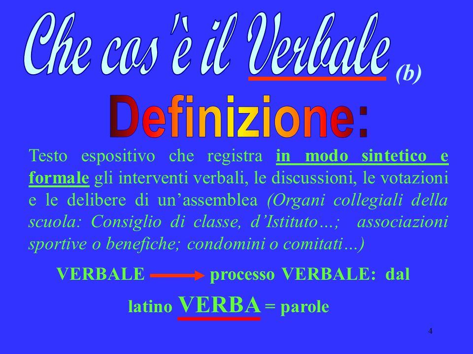 Che cos è il Verbale (b) Definizione: