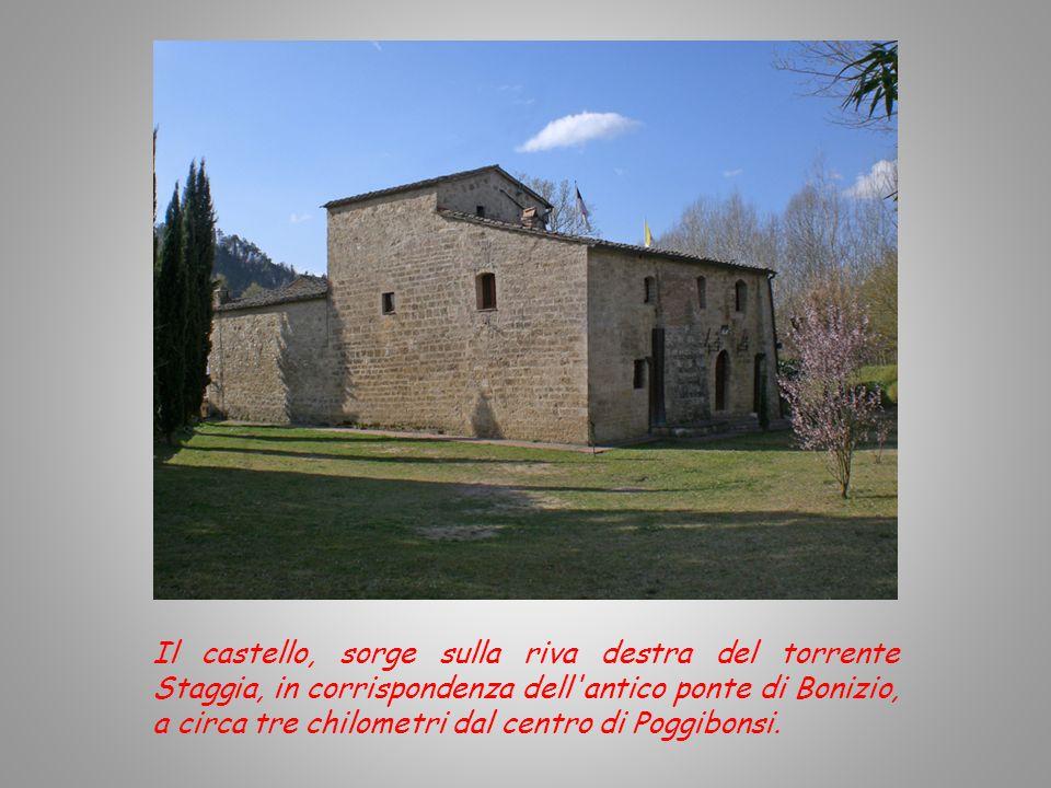 Il castello, sorge sulla riva destra del torrente Staggia, in corrispondenza dell antico ponte di Bonizio, a circa tre chilometri dal centro di Poggibonsi.