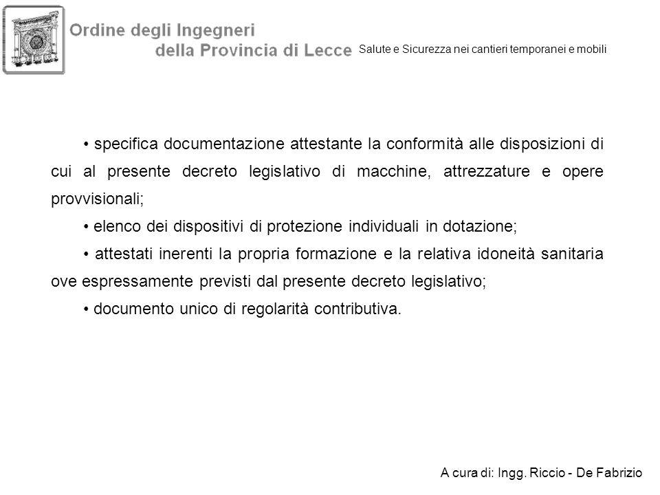 • elenco dei dispositivi di protezione individuali in dotazione;