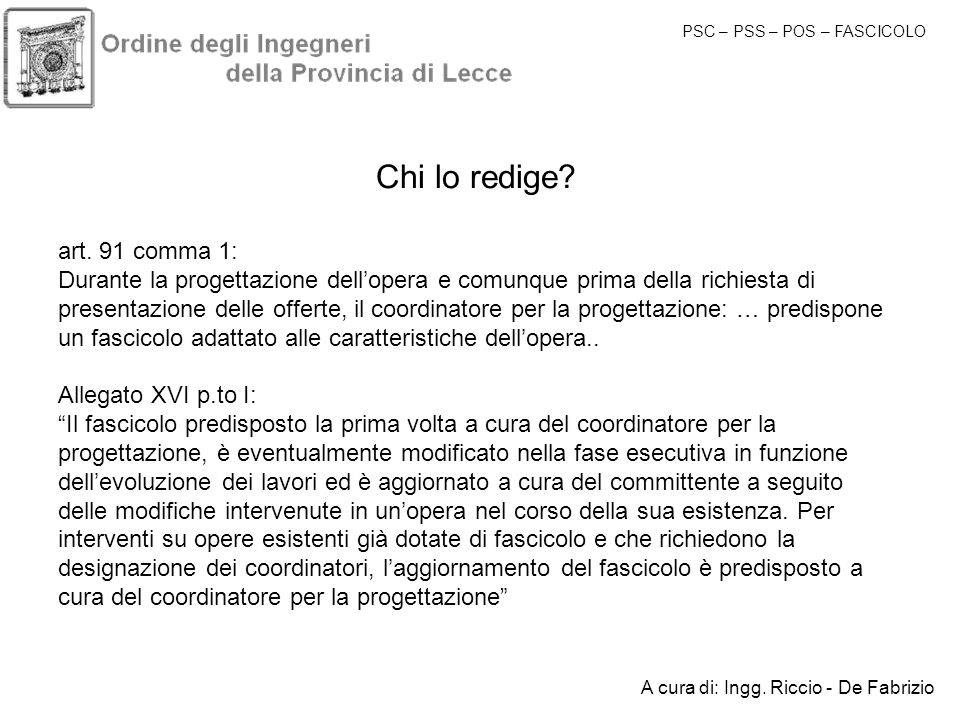 Chi lo redige art. 91 comma 1: