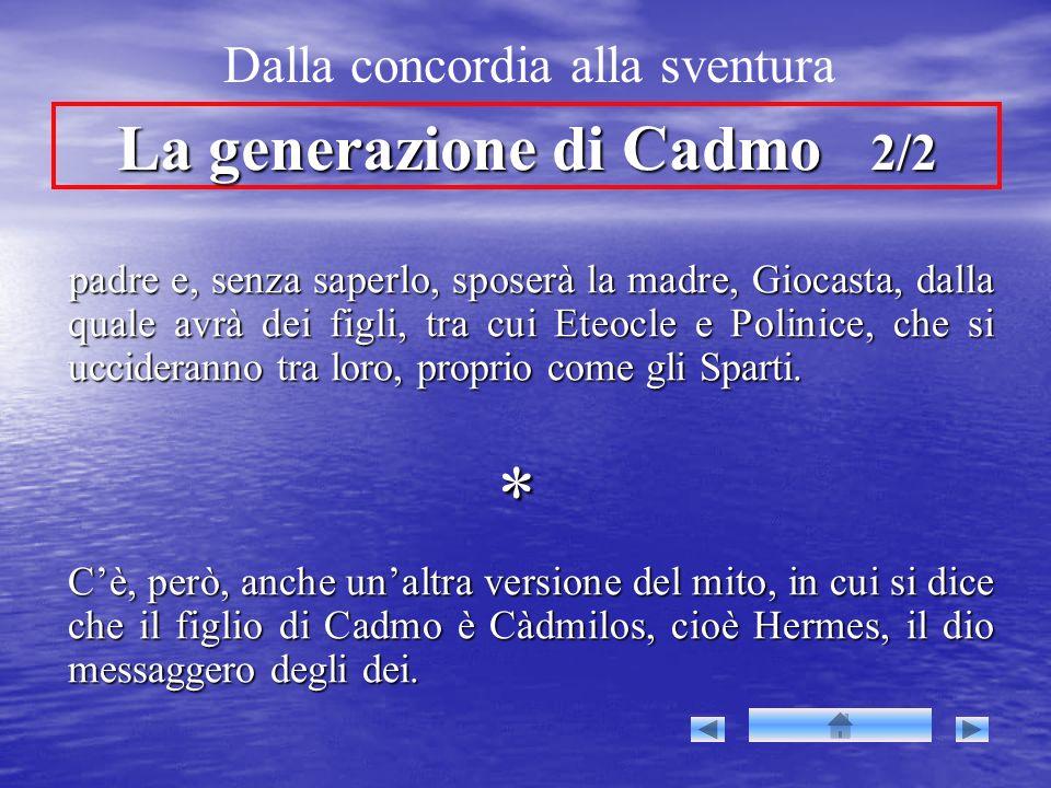 La generazione di Cadmo 2/2