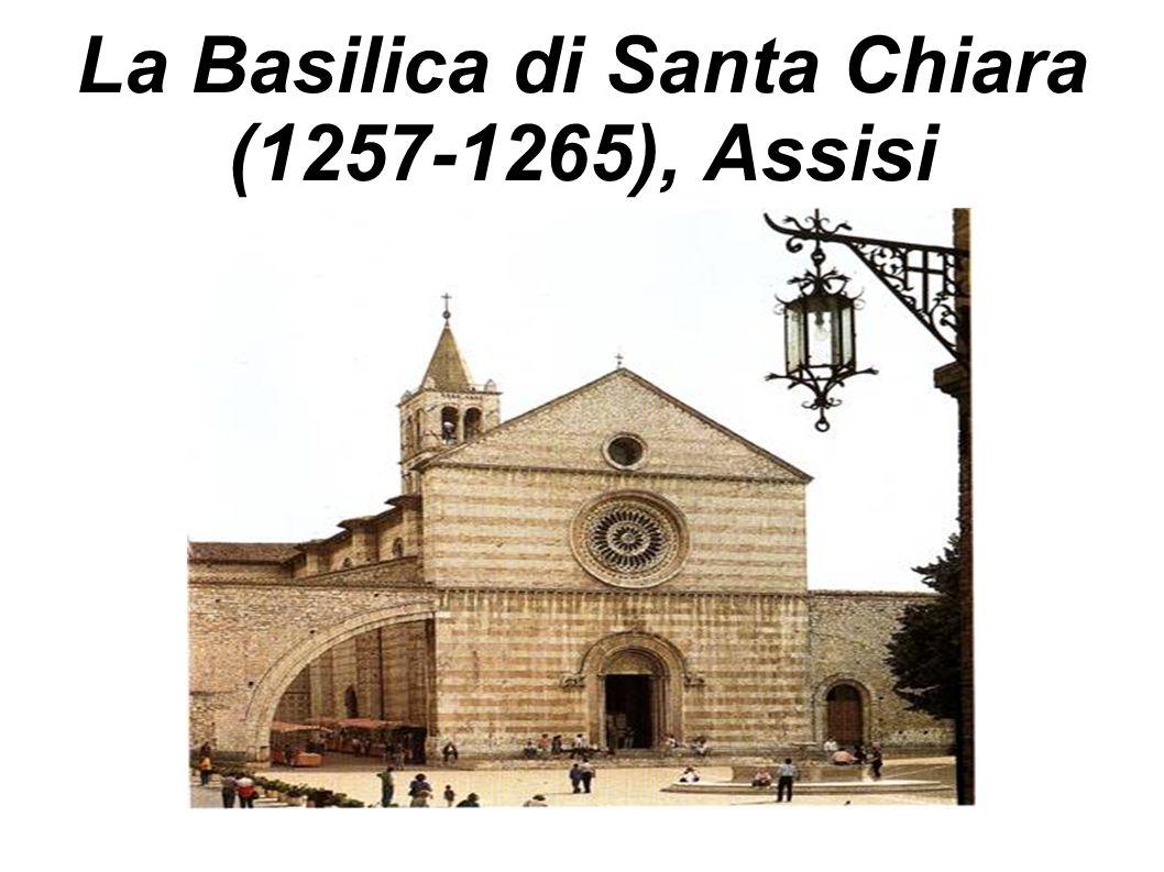 La Basilica di Santa Chiara (1257-1265), Assisi